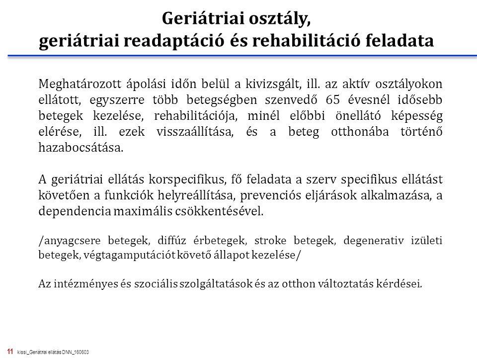 11 kissi_Geriátriai ellátás DNN_160603 Meghatározott ápolási időn belül a kivizsgált, ill. az aktív osztályokon ellátott, egyszerre több betegségben s