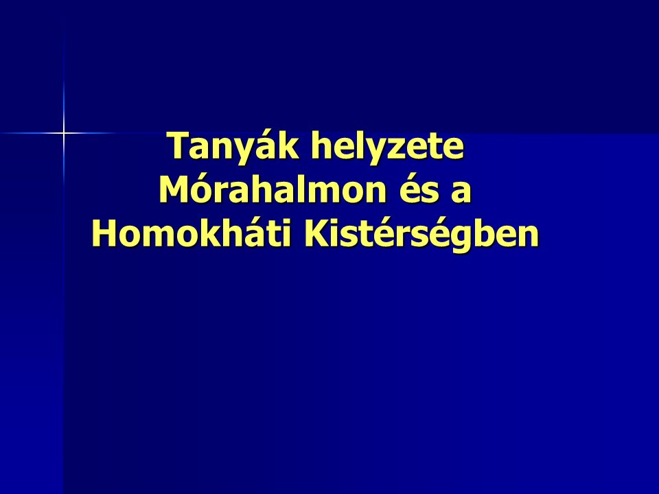 Tanyák helyzete Mórahalmon és a Homokháti Kistérségben