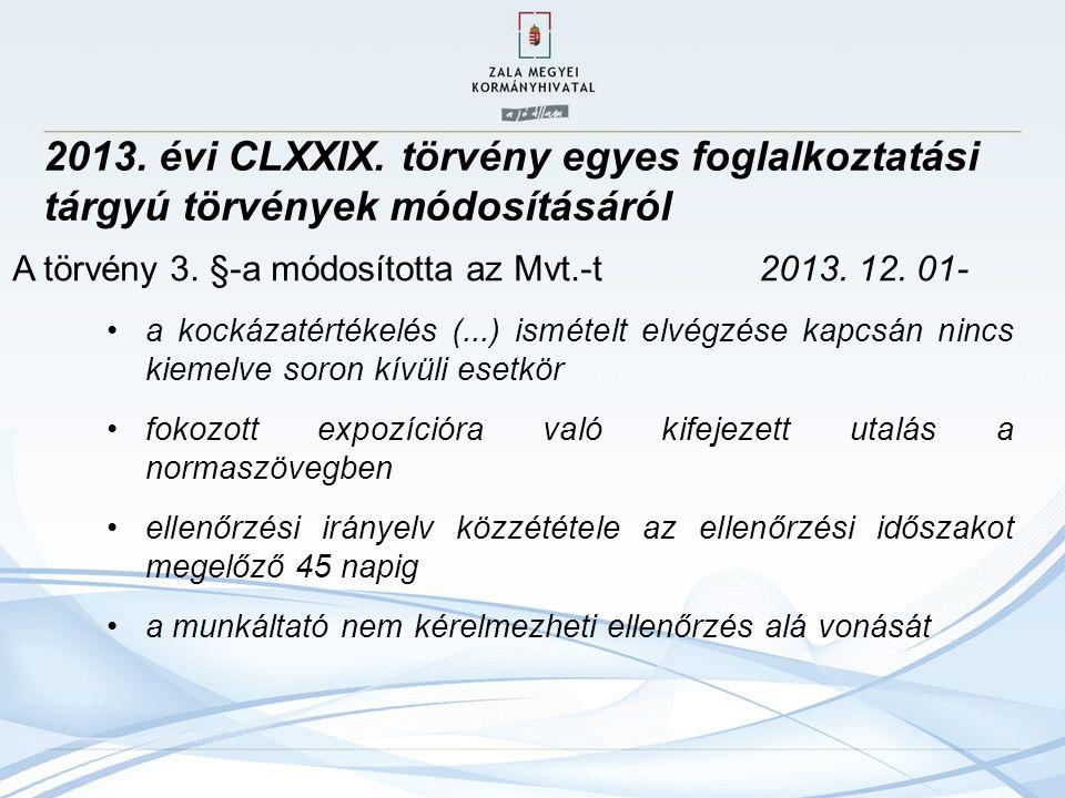 2013. évi CLXXIX. törvény egyes foglalkoztatási tárgyú törvények módosításáról A törvény 3.