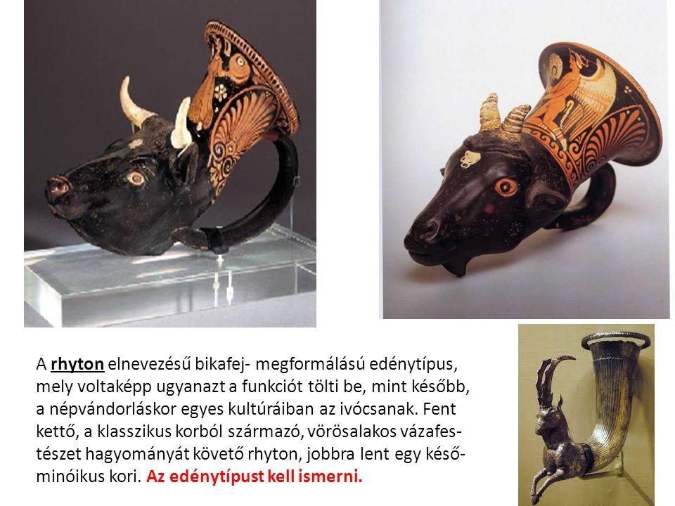 A rhyton elnevezésű bikafej- megformálású edénytípus, mely voltaképp ugyanazt a funkciót tölti be, mint később, a népvándorláskor egyes kultúráiban az ivócsanak.