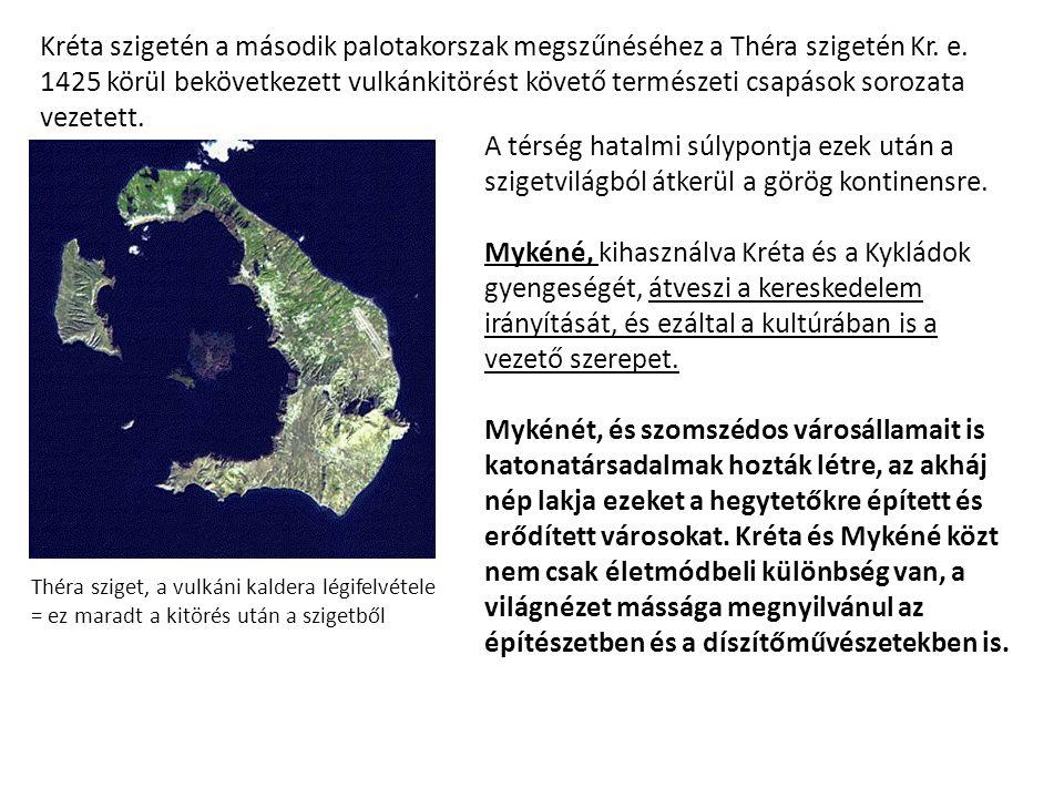 Kréta szigetén a második palotakorszak megszűnéséhez a Théra szigetén Kr.