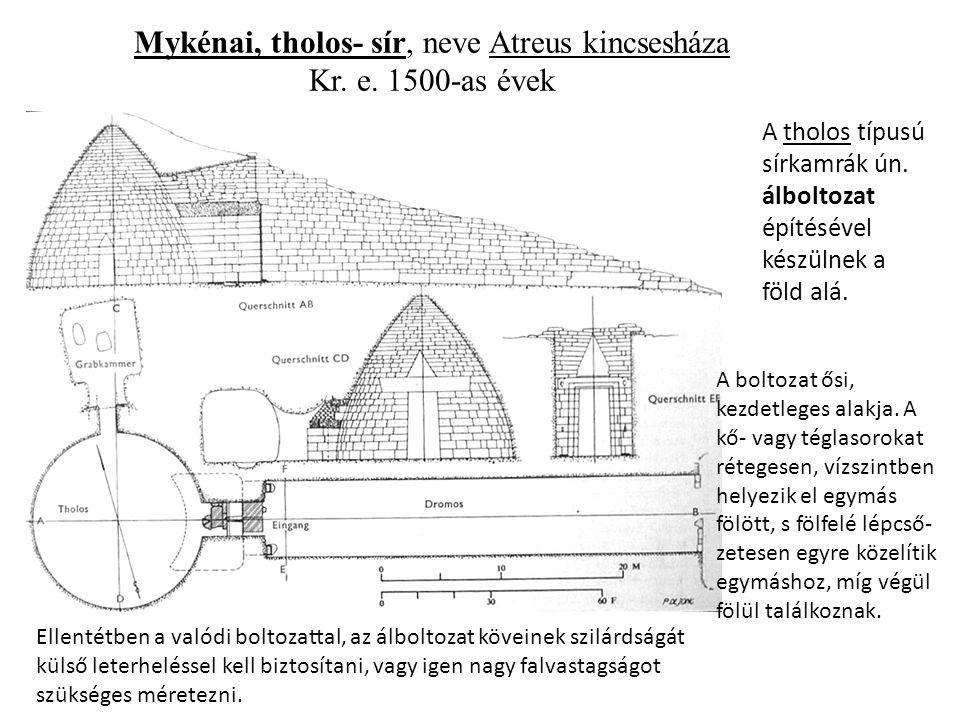 Mykénai, tholos- sír, neve Atreus kincsesháza Kr.e.