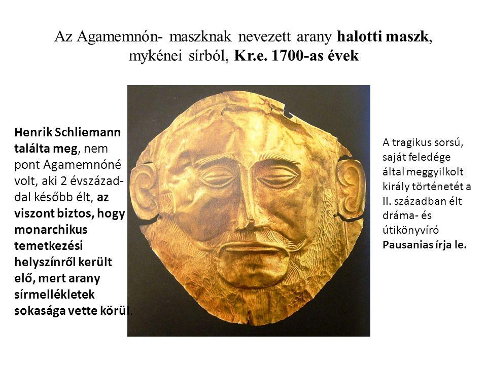 Az Agamemnón- maszknak nevezett arany halotti maszk, mykénei sírból, Kr.e.