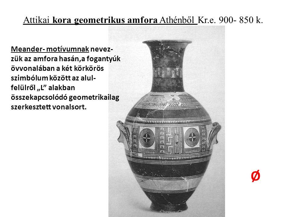 Attikai kora geometrikus amfora Athénből Kr.e.900- 850 k.