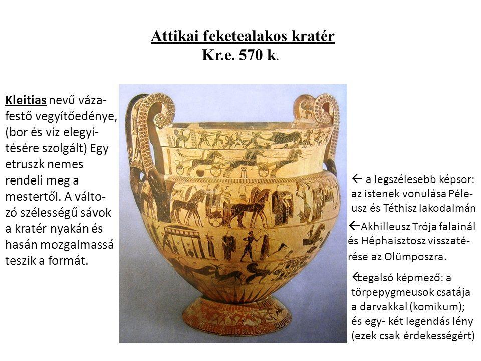 Attikai feketealakos kratér Kr.e.570 k.