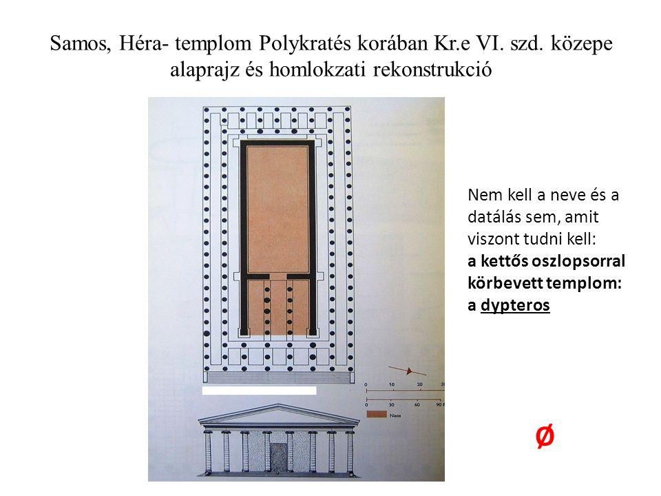 Samos, Héra- templom Polykratés korában Kr.e VI.szd.