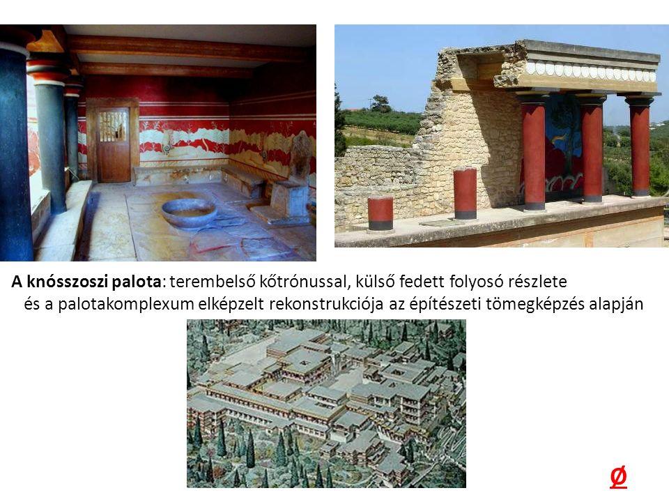 A knósszoszi palota: terembelső kőtrónussal, külső fedett folyosó részlete és a palotakomplexum elképzelt rekonstrukciója az építészeti tömegképzés alapján Ø