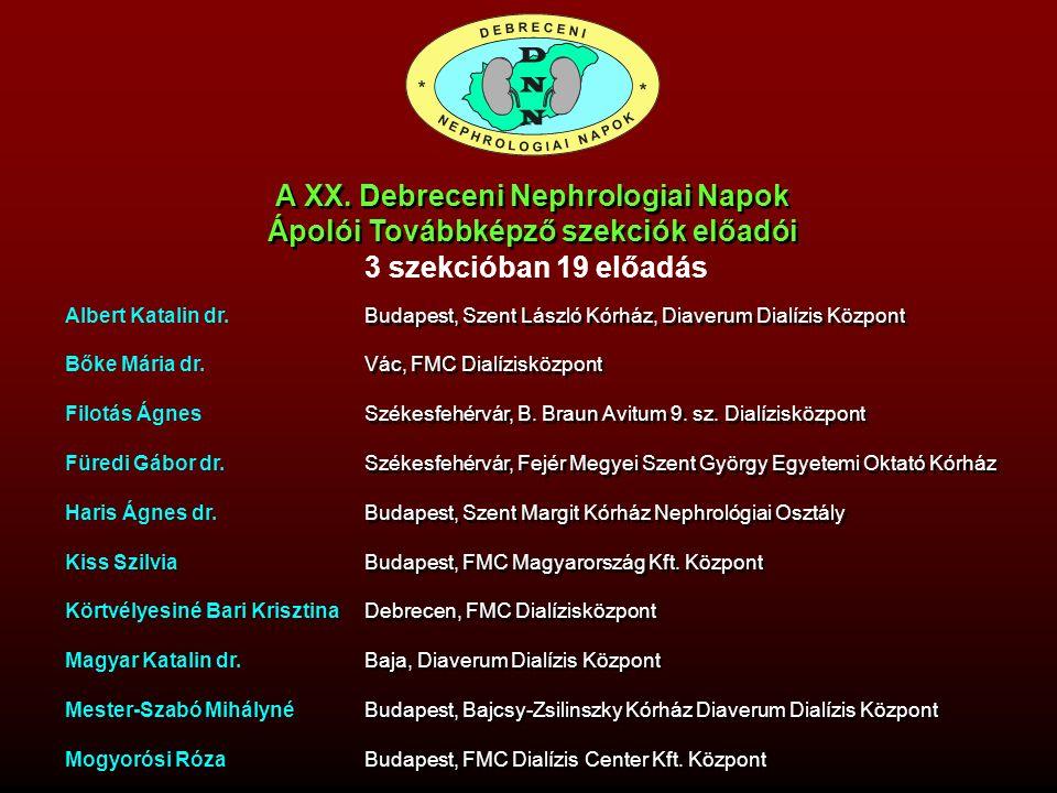 A XX. Debreceni Nephrologiai Napok Ápolói Továbbképző szekciók előadói A XX. Debreceni Nephrologiai Napok Ápolói Továbbképző szekciók előadói Albert K