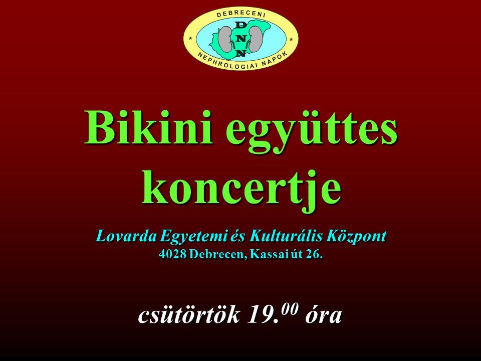 csütörtök 19. 00 óra Lovarda Egyetemi és Kulturális Központ 4028 Debrecen, Kassai út 26. Bikini együttes koncertje