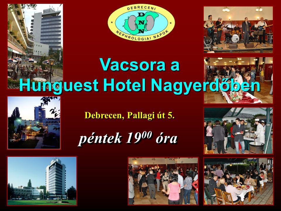 Debrecen, Pallagi út 5. péntek 19 00 óra Vacsora a Hunguest Hotel Nagyerdőben Vacsora a Hunguest Hotel Nagyerdőben