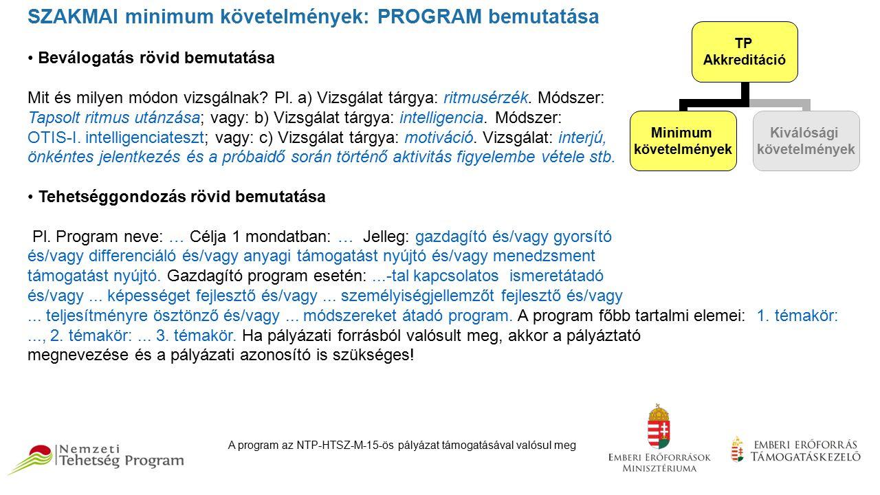 SZAKMAI minimum követelmények: PROGRAM bemutatása Beválogatás rövid bemutatása Mit és milyen módon vizsgálnak.