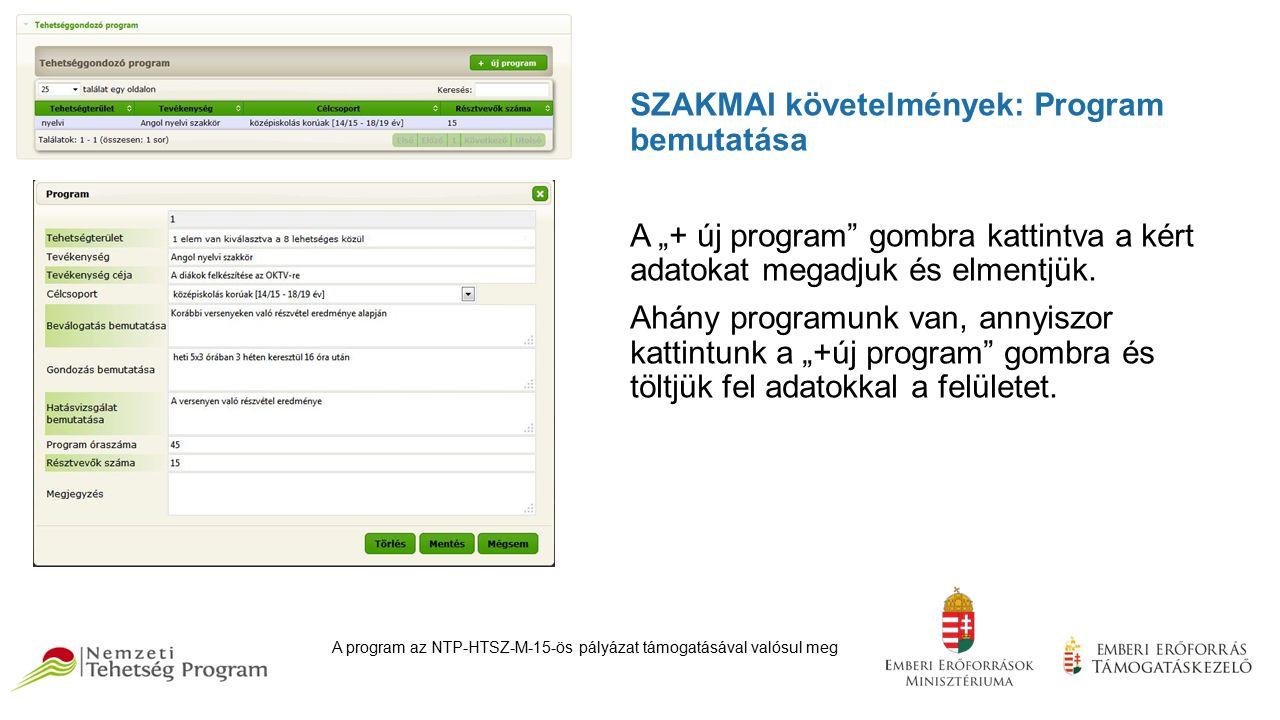 """SZAKMAI követelmények: Program bemutatása A """"+ új program gombra kattintva a kért adatokat megadjuk és elmentjük."""