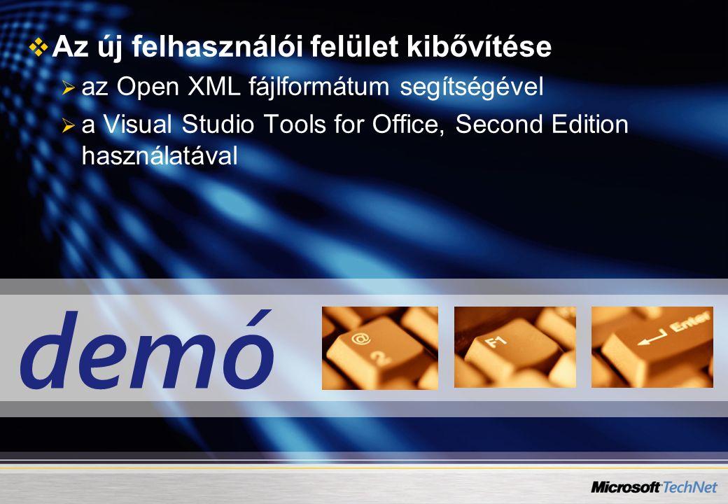 demó   Az új felhasználói felület kibővítése   az Open XML fájlformátum segítségével   a Visual Studio Tools for Office, Second Edition használatával
