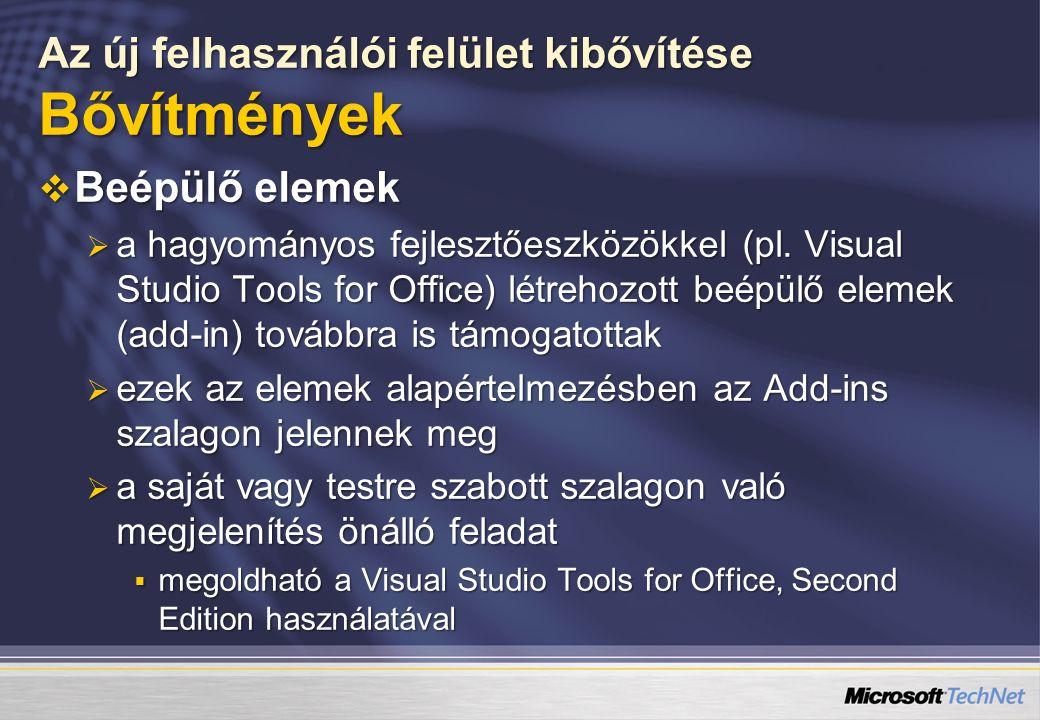 Az új felhasználói felület kibővítése Bővítmények  Beépülő elemek  a hagyományos fejlesztőeszközökkel (pl.