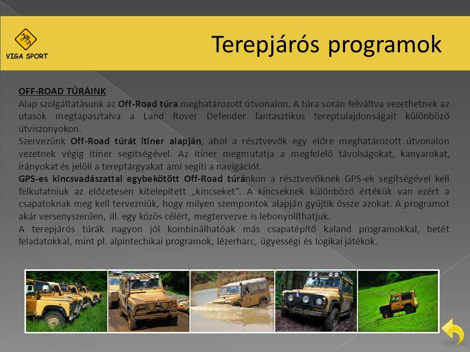 Terepjárós programok OFF-ROAD TÚRÁINK Alap szolgáltatásunk az Off-Road túra meghatározott útvonalon.