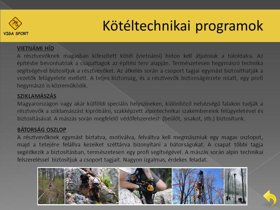 Kötéltechnikai programok SZIKLAMÁSZÁS Magyarországon vagy akár külföldi speciális helyszíneken, különböző nehézségű falakon tudják a résztvevők a sziklamászást kipróbálni, szakképzett alpintechnikai szakembereink felügyeletével és biztosításával.