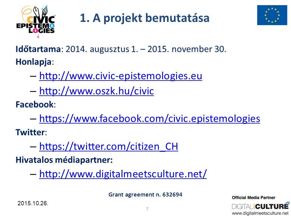 Grant agreement n.632694 7 2015.10.26. 1. A projekt bemutatása Időtartama: 2014.