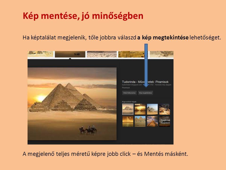 Kép mentése, jó minőségben Ha képtalálat megjelenik, tőle jobbra válaszd a kép megtekintése lehetőséget.