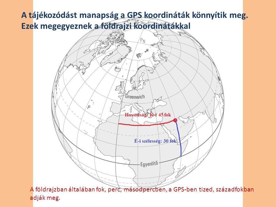 A tájékozódást manapság a GPS koordináták könnyítik meg.