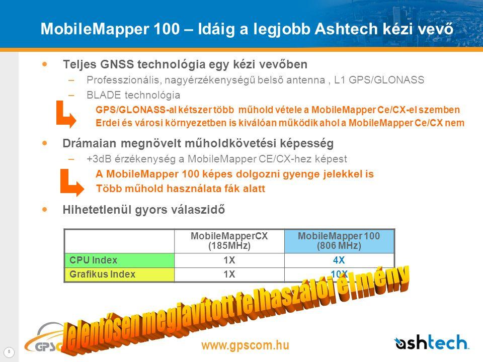 www.gpscom.hu 5 Új High-end termék a MobileMapper termékcsaládban Pontosság Teljesítmény MobileMapper 6 Méter szintű valós időben Kompakt és terepálló Költséghatékony MobileMapper CE/CX Sub-méter valós időben Variálható kézi GPS Professzionális eszköz Új MobileMapper 100