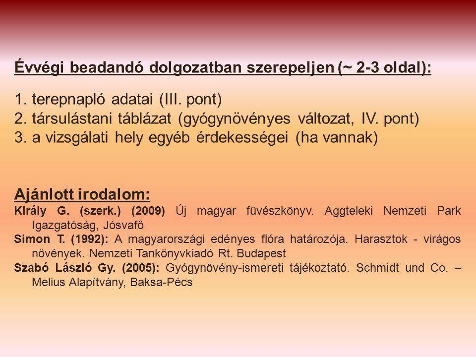 Évvégi beadandó dolgozatban szerepeljen (~ 2-3 oldal): 1.terepnapló adatai (III.