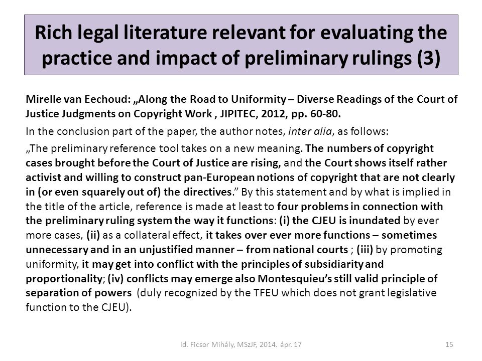 "Rich legal literature relevant for evaluating the practice and impact of preliminary rulings (3) Mirelle van Eechoud: ""Along the Road to Uniformity –"