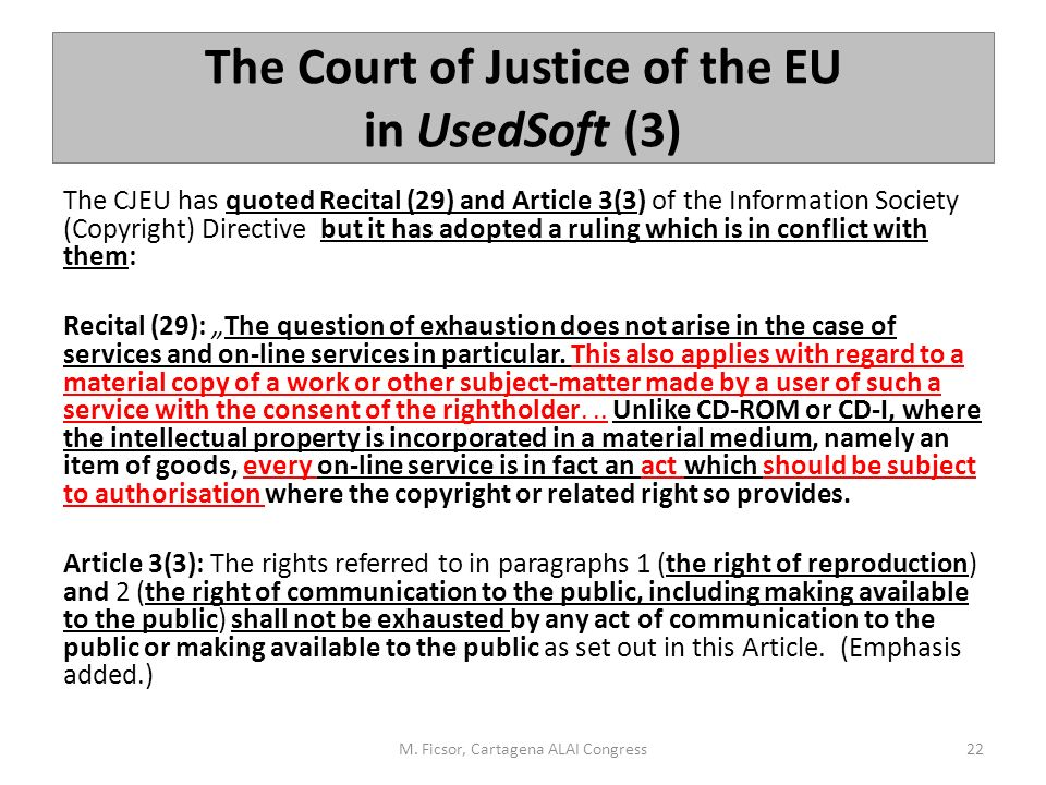 The Court of Justice of the EU in UsedSoft (3) The CJEU has quoted Recital (29) and Article 3(3) of the Information Society (Copyright) Directive but