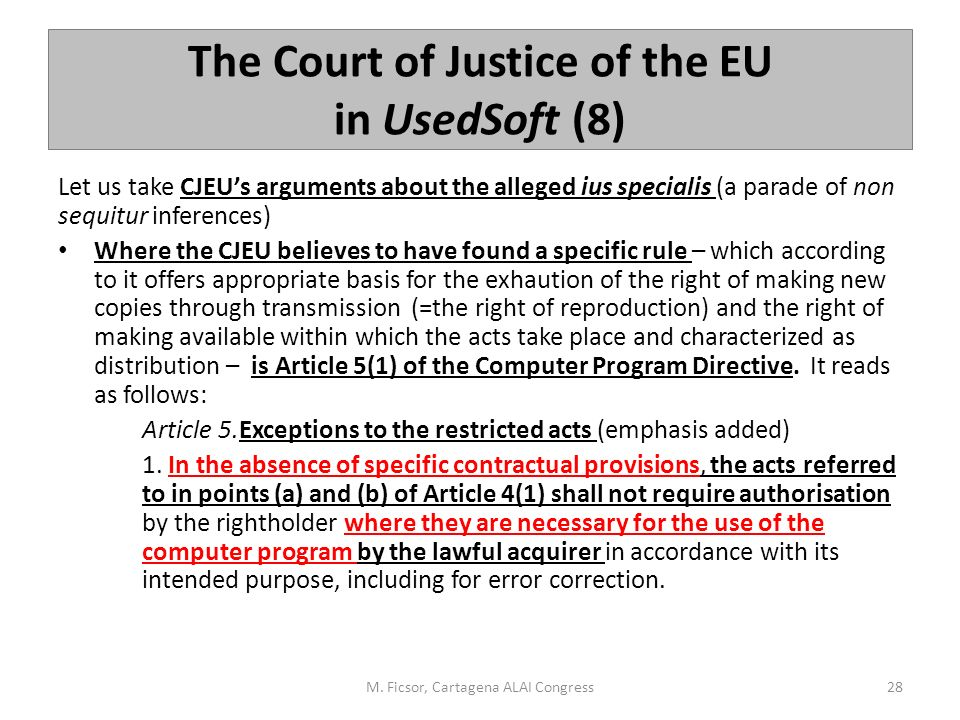 The Court of Justice of the EU in UsedSoft (8) Let us take CJEU's arguments about the alleged ius specialis (a parade of non sequitur inferences) Wher