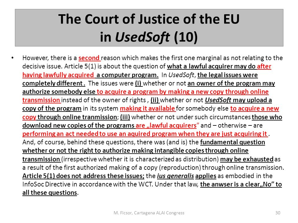 The Court of Justice of the EU in UsedSoft (10) However, there is a second reason which makes the first one marginal as not relating to the decisive i