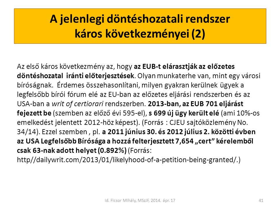 A jelenlegi döntéshozatali rendszer káros következményei (2) Az első káros következmény az, hogy az EUB-t elárasztják az előzetes döntéshozatal iránti előterjesztések.