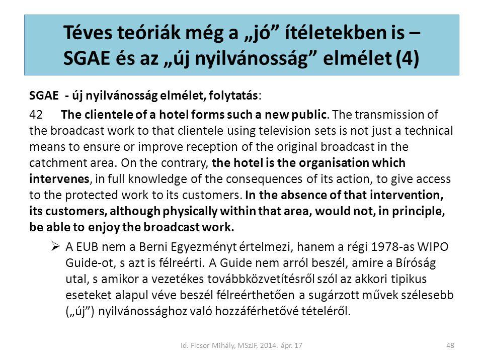 """Téves teóriák még a """"jó ítéletekben is – SGAE és az """"új nyilvánosság elmélet (4) SGAE - új nyilvánosság elmélet, folytatás: 42 The clientele of a hotel forms such a new public."""