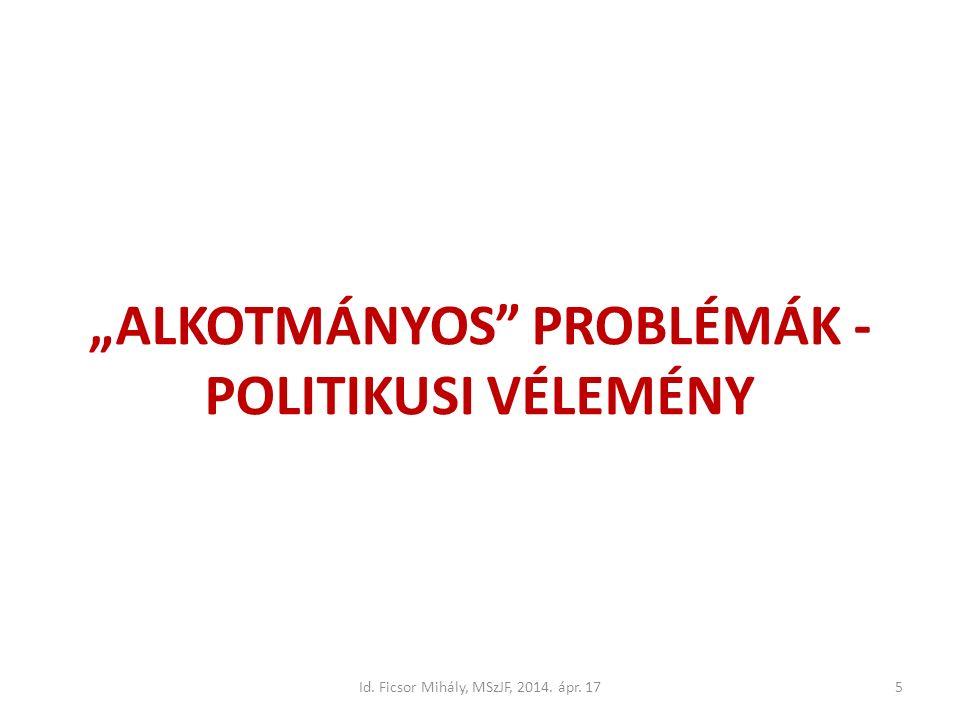 """5 """"ALKOTMÁNYOS PROBLÉMÁK - POLITIKUSI VÉLEMÉNY"""