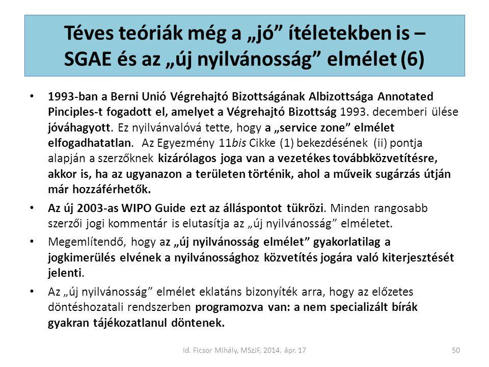 """Téves teóriák még a """"jó ítéletekben is – SGAE és az """"új nyilvánosság elmélet (6) 1993-ban a Berni Unió Végrehajtó Bizottságának Albizottsága Annotated Pinciples-t fogadott el, amelyet a Végrehajtó Bizottság 1993."""