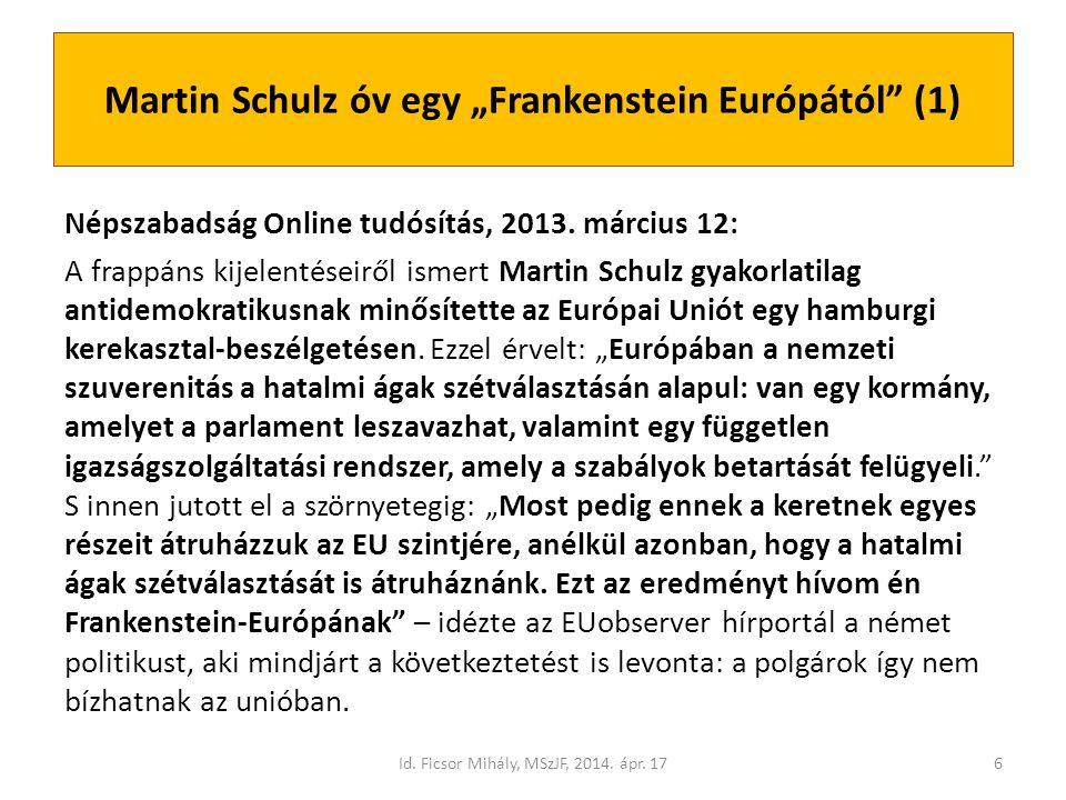 """Martin Schulz óv egy """"Frankenstein Európától (1) Népszabadság Online tudósítás, 2013."""