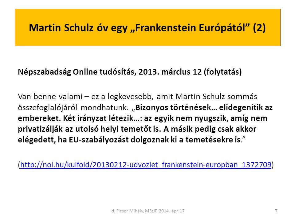 """Martin Schulz óv egy """"Frankenstein Európától (2) Népszabadság Online tudósítás, 2013."""