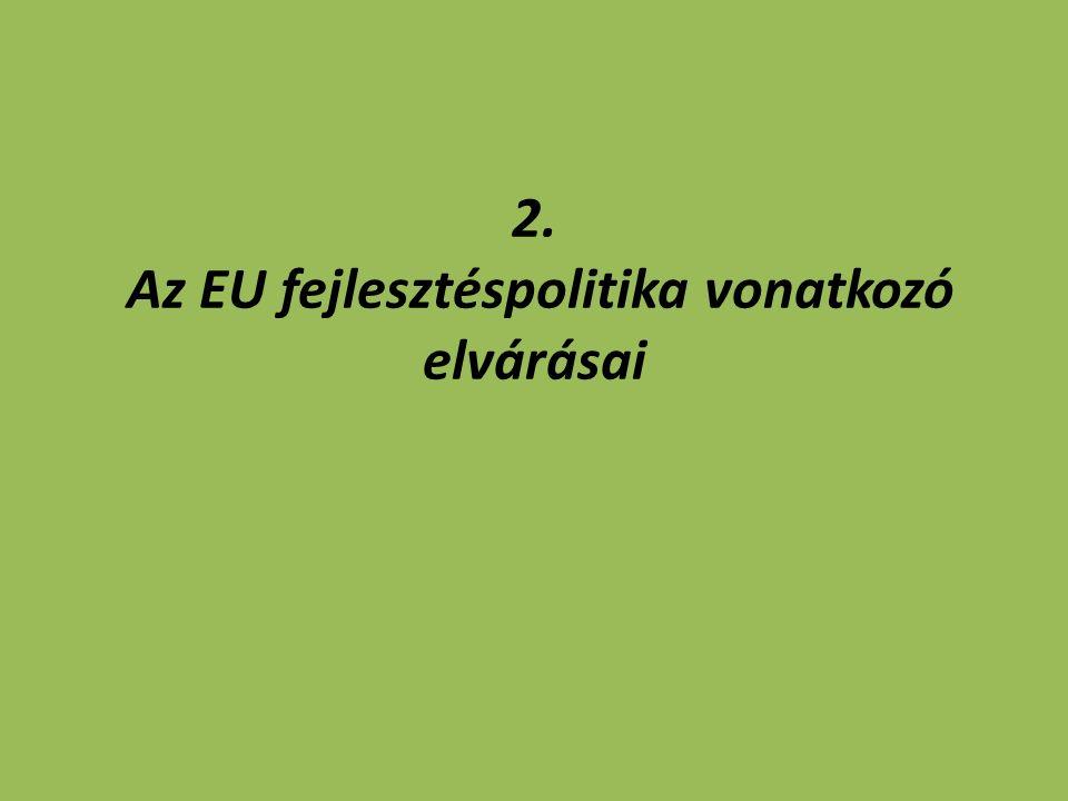 2. Az EU fejlesztéspolitika vonatkozó elvárásai