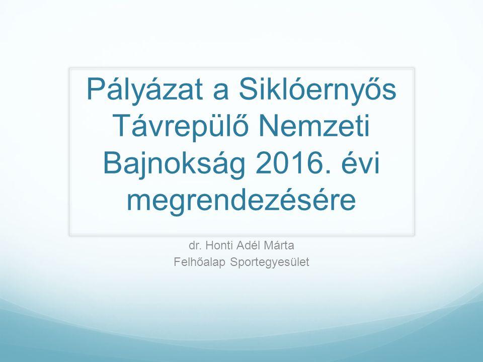 Pályázat a Siklóernyős Távrepülő Nemzeti Bajnokság 2016.