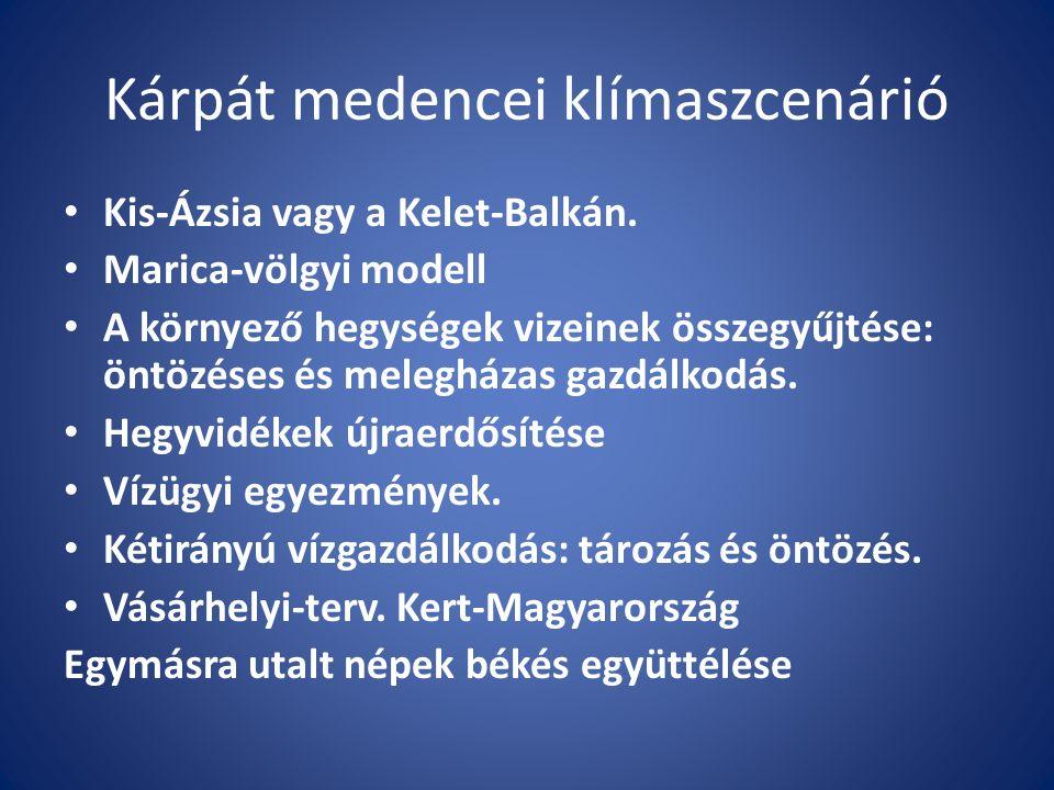 Kárpát medencei klímaszcenárió Kis-Ázsia vagy a Kelet-Balkán.