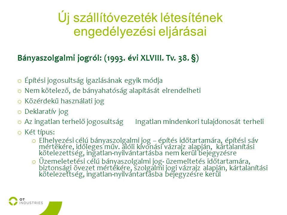 Új szállítóvezeték létesítének engedélyezési eljárásai Bányaszolgalmi jogról: (1993.