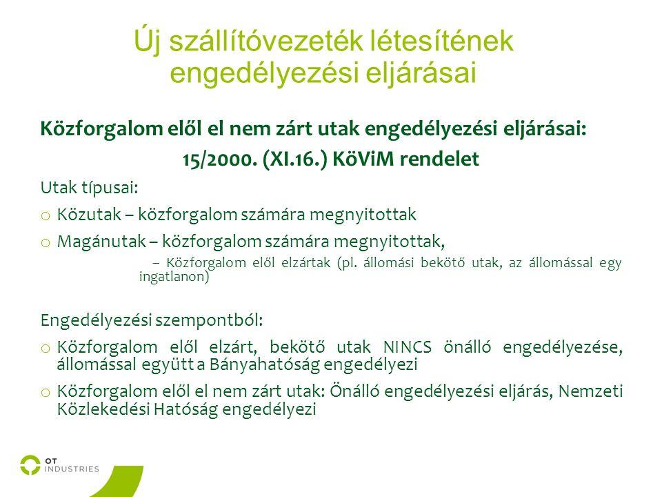 Új szállítóvezeték létesítének engedélyezési eljárásai Közforgalom elől el nem zárt utak engedélyezési eljárásai: 15/2000.
