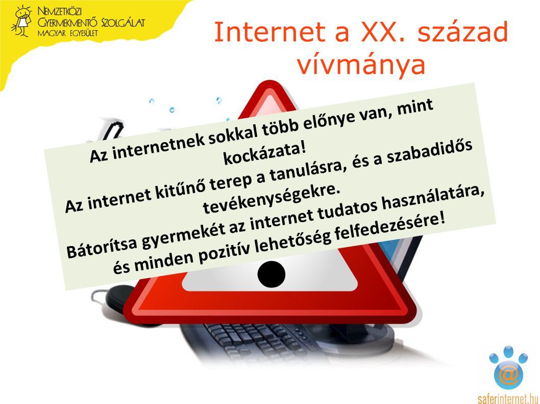 Internet a XX. század vívmánya Az internetnek sokkal több előnye van, mint kockázata.