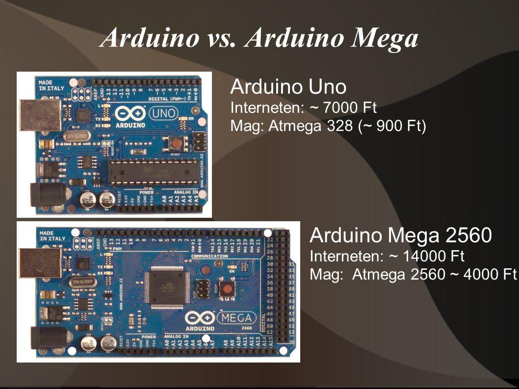 Arduino vs. Arduino Mega Arduino Uno Interneten: ~ 7000 Ft Mag: Atmega 328 (~ 900 Ft) Arduino Mega 2560 Interneten: ~ 14000 Ft Mag: Atmega 2560 ~ 4000