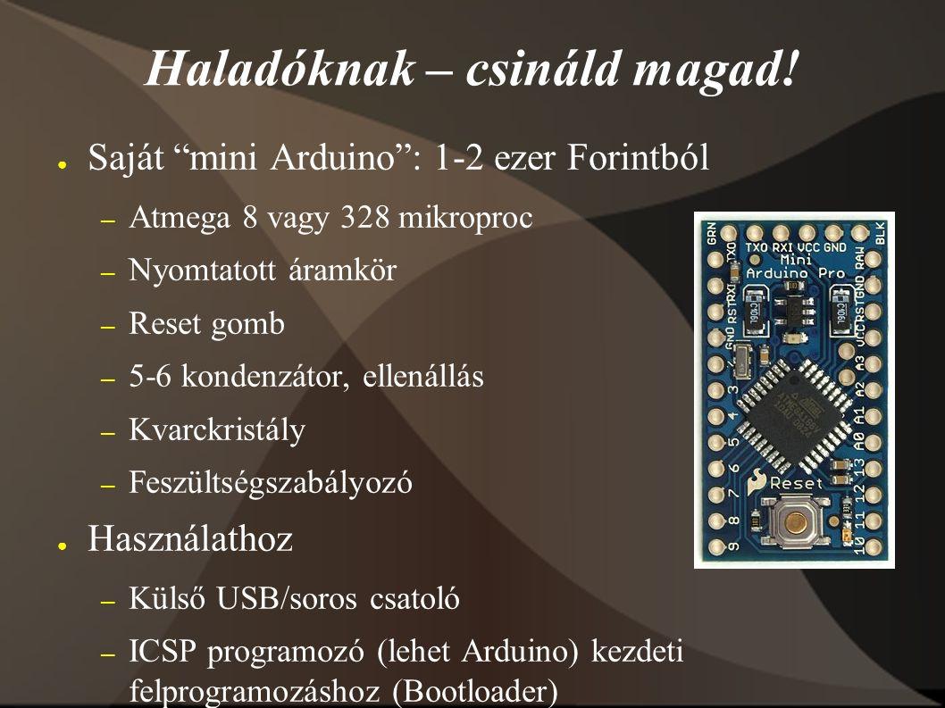 """Haladóknak – csináld magad! ● Saját """"mini Arduino"""": 1-2 ezer Forintból – Atmega 8 vagy 328 mikroproc – Nyomtatott áramkör – Reset gomb – 5-6 kondenzát"""