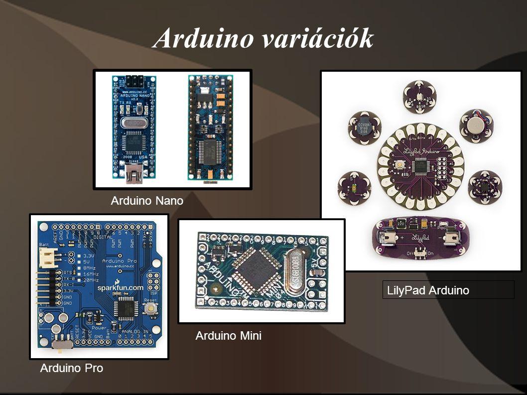 Arduino variációk Arduino Pro Arduino Nano Arduino Mini LilyPad Arduino
