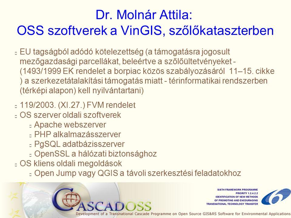 Dr. Molnár Attila: OSS szoftverek a VinGIS, szőlőkataszterben EU tagságból adódó kötelezettség (a támogatásra jogosult mezőgazdasági parcellákat, bele
