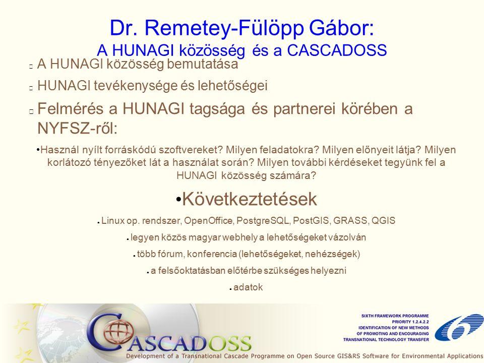 Dr. Remetey-Fülöpp Gábor: A HUNAGI közösség és a CASCADOSS A HUNAGI közösség bemutatása HUNAGI tevékenysége és lehetőségei Felmérés a HUNAGI tagsága é