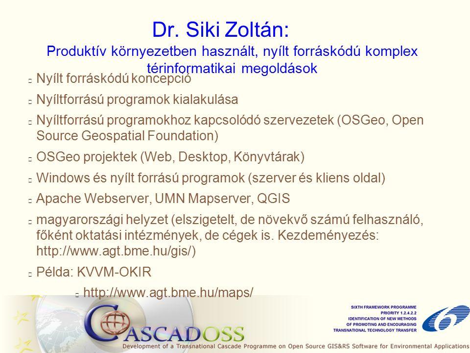 Dr. Siki Zoltán: Produktív környezetben használt, nyílt forráskódú komplex térinformatikai megoldások Nyílt forráskódú koncepció Nyíltforrású programo