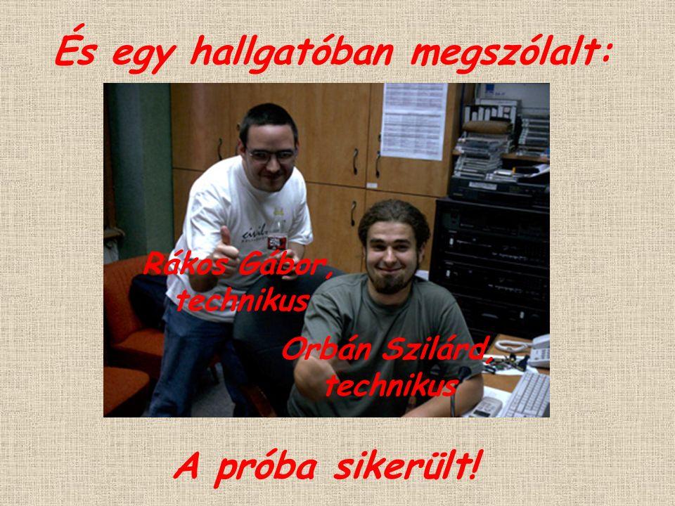 S ma sztereóban fogható és ebben az a jó Tóth András, szerkesztő Ruzsa Viktor, szerkesztő