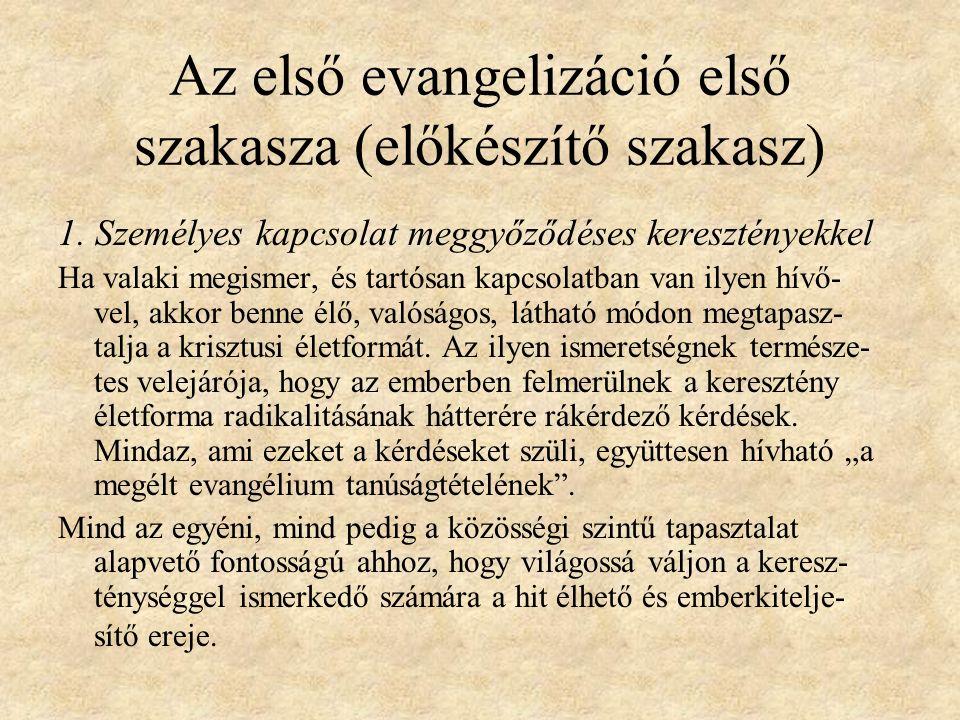 Az első evangelizáció első szakasza (előkészítő szakasz) 1.