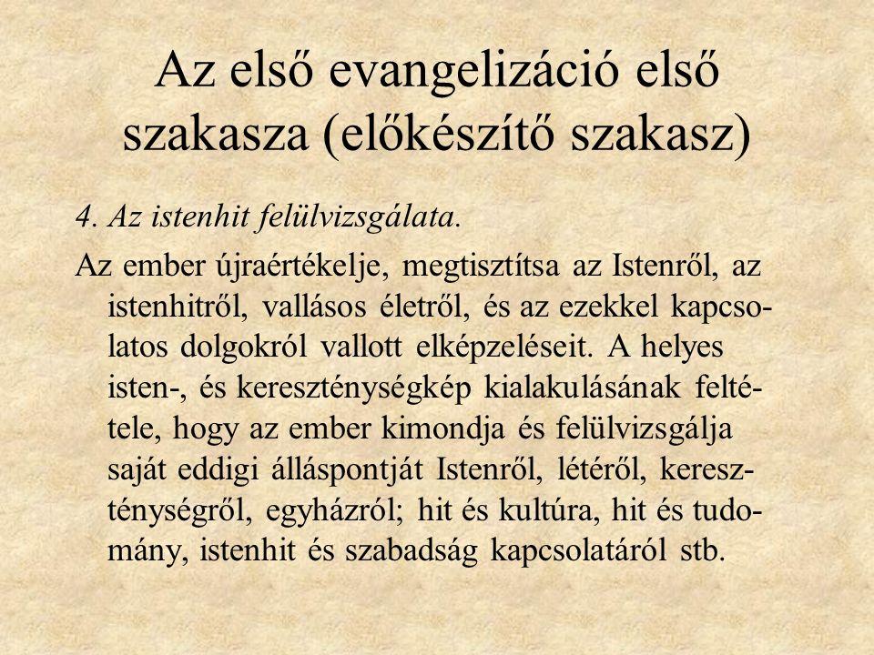 Az első evangelizáció első szakasza (előkészítő szakasz) 4.